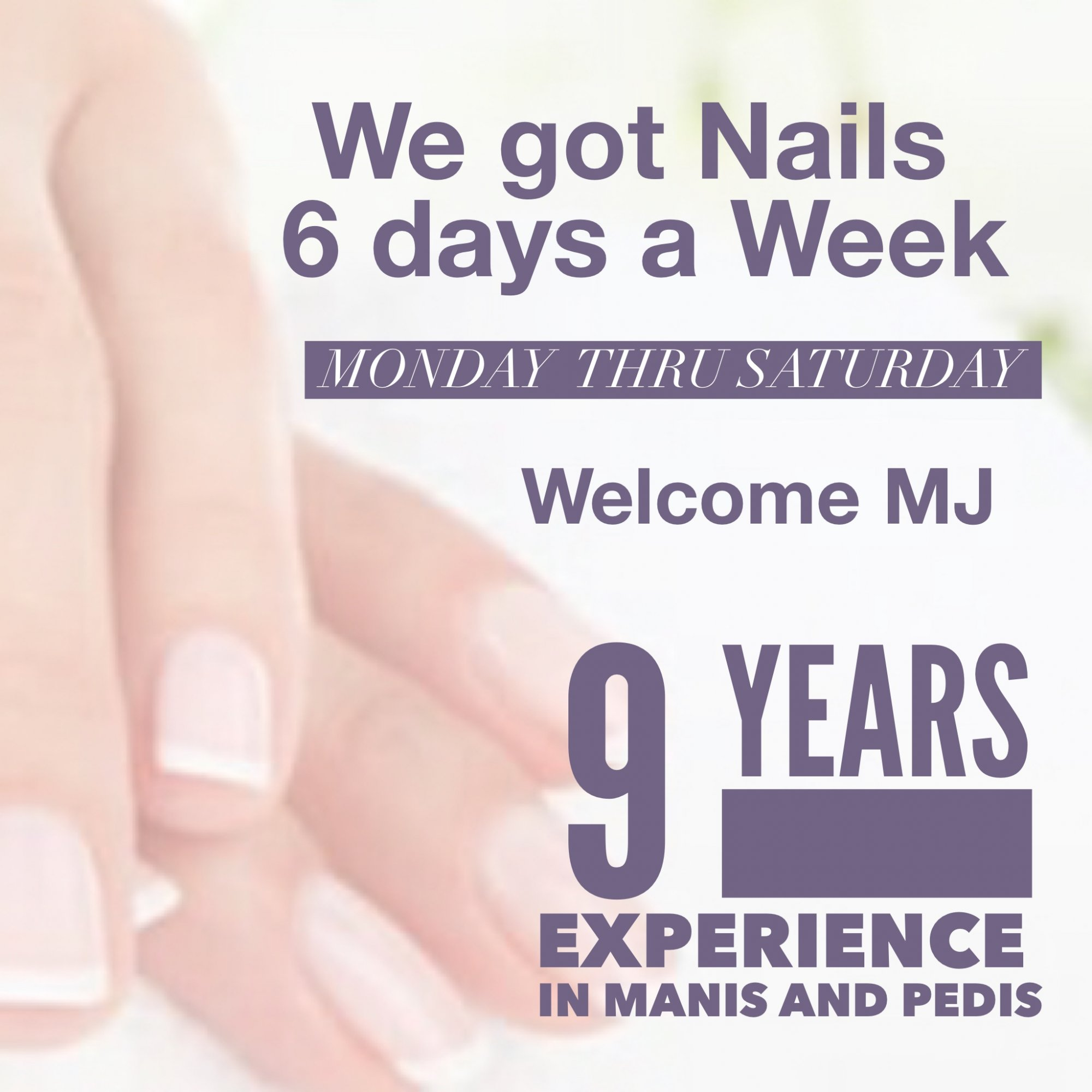 Mani's and Pedi's 6 days a week